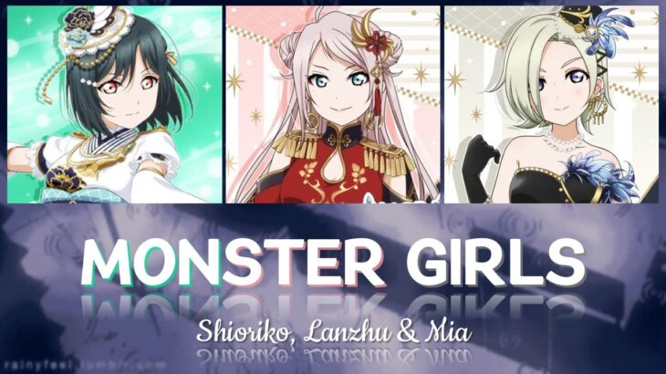 Shioriko, Lanzhu & Mia – MONSTER GIRLS – (Color Coded Kan/Rom/Eng) Love Live! / ラブライブ !